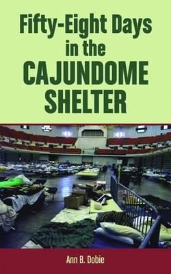 Fifty-Eight Days in the Cajundome Shelter (Paperback)