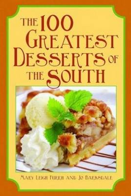 100 Greatest Desserts of the South, The (Paperback)