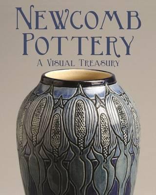 Newcomb Pottery: A Visual Treasury (Paperback)