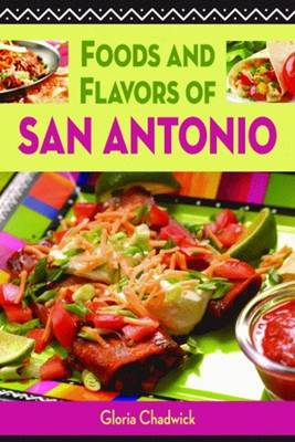 Foods and Flavors of San Antonio (Paperback)