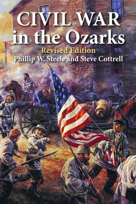 Civil War in the Ozarks: Revised Edition (Paperback)
