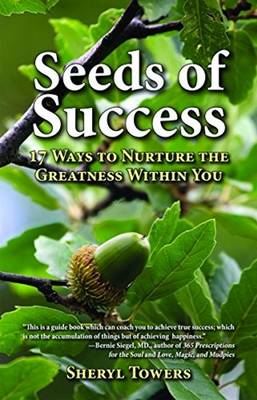 Seeds of Success: 17 Ways to Nurture the Greatness within You (Hardback)