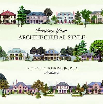Creating Your Architectural Style (Hardback)