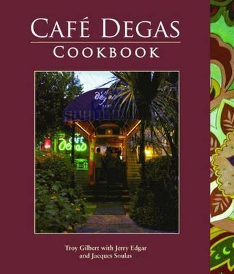 Cafe Degas Cookbook (Hardback)