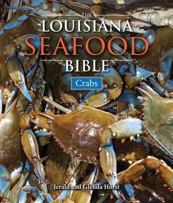 Louisiana Seafood Bible, The: Crabs (Hardback)