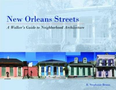 New Orleans Streets: A Walker's Guide to Neighborhood Architecture (Paperback)
