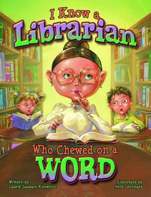 I Know a Librarian Who Chewed on a Word (Hardback)