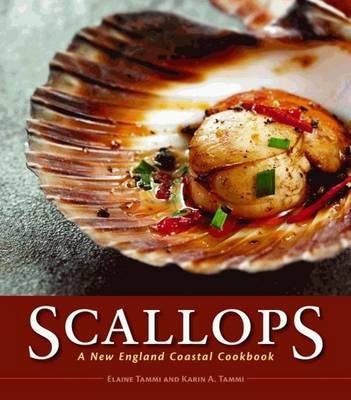 Scallops: A New England Coastal Cookbook (Hardback)