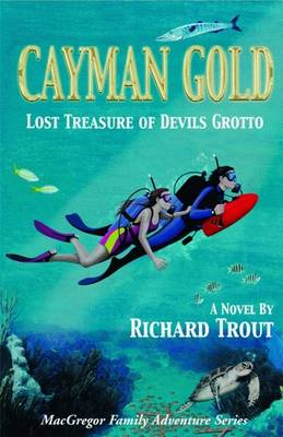 Cayman Gold: Lost Treasure of Devils Grotto (Paperback)