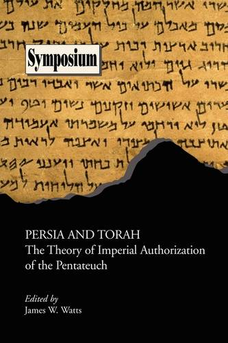 Persia and Torah: The Theory of Imperial Authorization of the Pentateuch (Paperback)