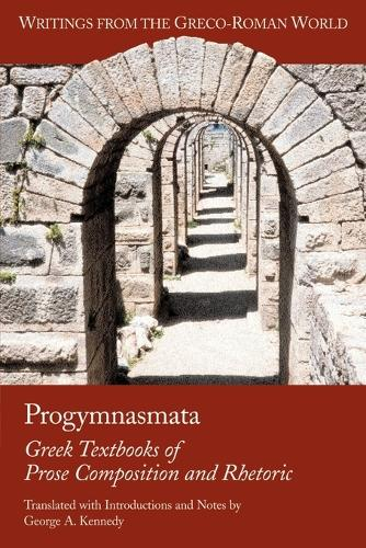 Progymnasmata: Greek Textbooks of Prose Composition and Rhetoric (Paperback)