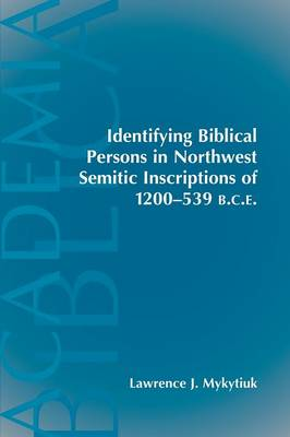 Identifying Biblical Persons in Northwest Inscriptions of 1200-539 B.C.E (Paperback)