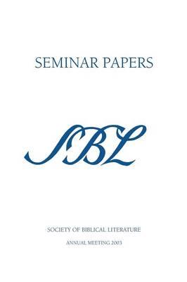 SBL Seminar Papers 2003 (Paperback)