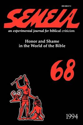 Semeia 68: Honor and Shame in the World of the Bible (Paperback)