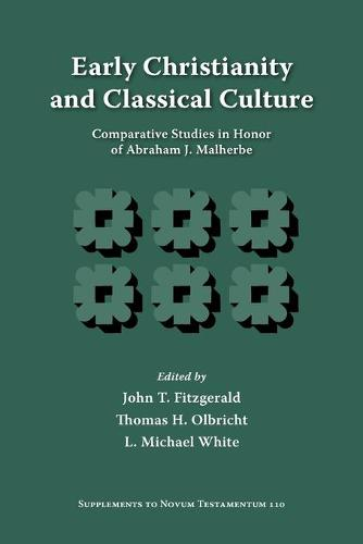Early Christianity and Classical Culture: Comparative Studies in Honor of Abraham J. Malherbe (Paperback)