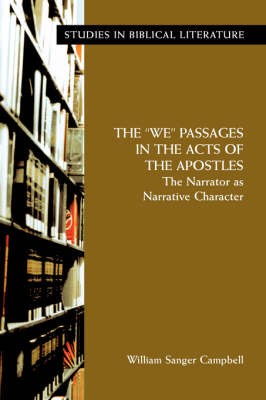 "The ""We"" Passages in the Acts of the Apostles: The Narrator as Narrative Character (Paperback)"