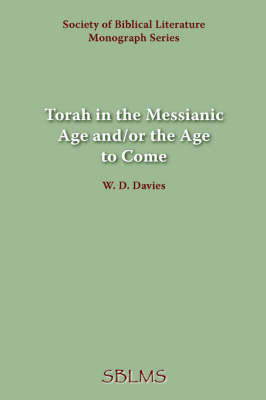 Torah in the Messianic Age And/or the Age to Come (Paperback)
