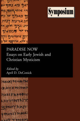 Paradise Now: Essays on Early Jewish and Christian Mysticism (Paperback)