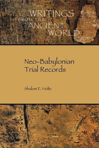 Neo-Babylonian Trial Records - Writings from the Ancient World (Paperback)