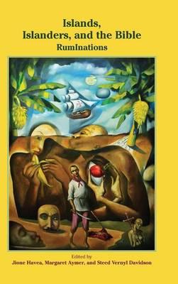 Islands, Islanders, and the Bible: Ruminations - Semeia Studies 77 (Hardback)