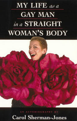 My Life as a Gay Man in a Straight Woman's Body (Paperback)