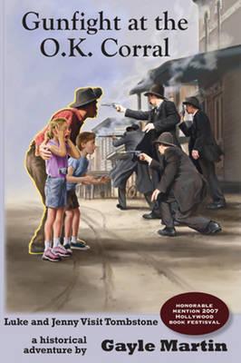 Gunfight at the O.K. Corral: Luke and Jenny Adventure Books (Paperback)