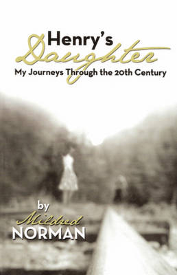 Henry's Daughter: My Journeys Through the 20th Century (Paperback)