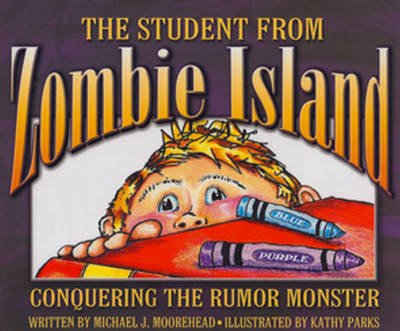 The Student from Zombie Island: Conquering the Rumor Monster (Hardback)