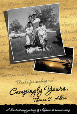 Campingly Yours: A Heartwarming Journey of a Lifetime at Summer Camp (Paperback)