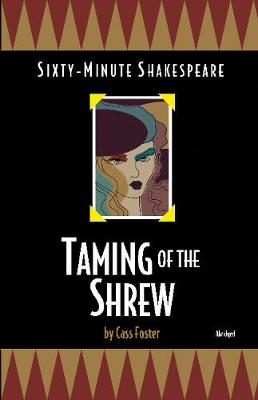 Taming of the Shrew: Sixty-Minute Shakespeare Series (Paperback)
