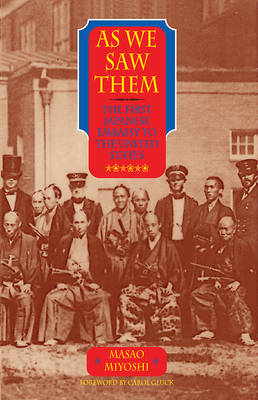 As We Saw Them: The First Japanese Embassy to the United States (Paperback)