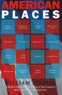 American Places: A Writer's Pilgrimage to Sixteen of This Country's Most Visited & Cherished Sites (Paperback)