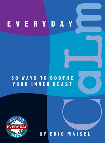 Everyday Calm: 30 Ways to Soothe Your Inner Beast