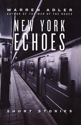 New York Echoes: Stories of Love, Joy, Tragedy and Glory in New York City (Paperback)