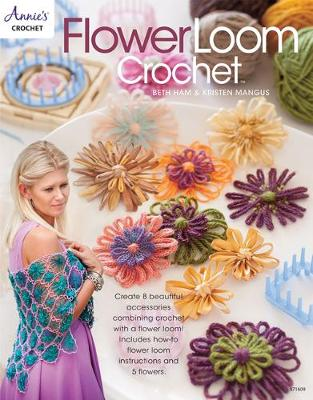 Flower Loom Crochet: Create 8 Beautiful Accessories Combining Crochet with a Flower Loom (Paperback)