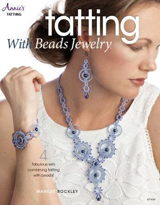 Tatting with Beads Jewelry: 4 Fabulous Sets Combining Tatting with Beads! (Paperback)