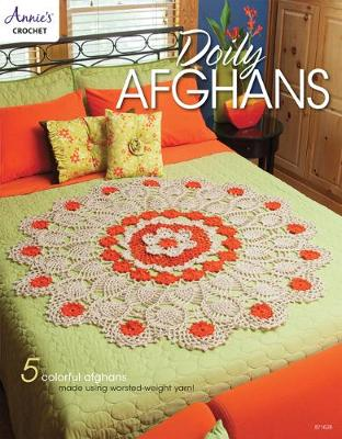Doily Afghans: 5 Colorful Afghans Made Using Worsted-Weight Yarn (Paperback)
