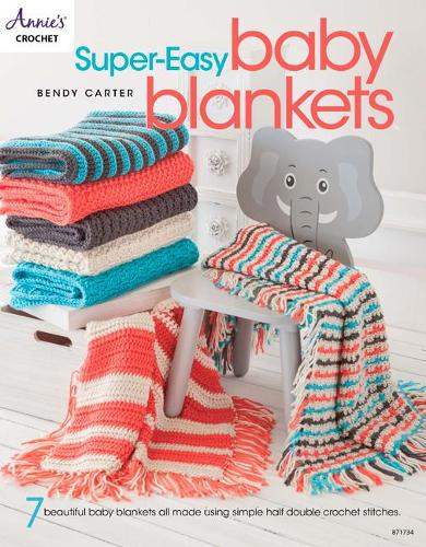 Super-Easy Baby Blankets: 7 Beautiful Baby Blankets All Made Using Simple Half Double Crochet Stitches (Paperback)