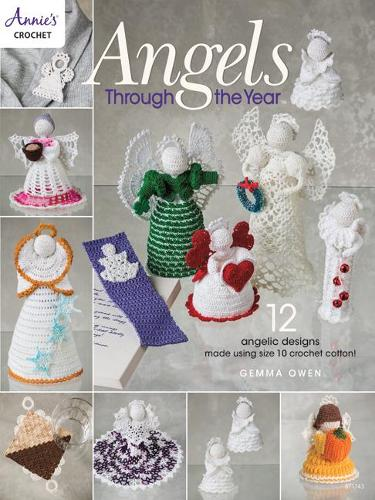 Angels Through The Year: 12 Angelic Designs Made Using Size 10 Crochet Cotton! (Paperback)