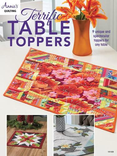 Terrific Table Toppers: 9 Unique and Spectacular Toppers for Any Table (Paperback)