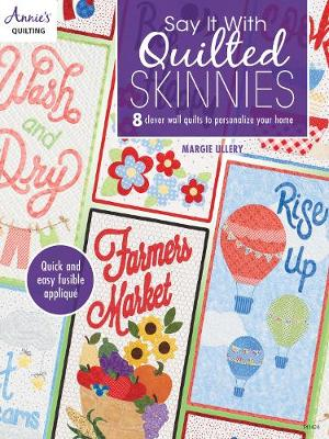 Say It With Quilted Skinnies: 8 Clever Wall Quilts to Personalize Your Home (Paperback)