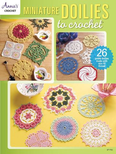 Miniature Doilies to Crochet: 26 Petite Doilies Made with Size 10 Thread (Paperback)