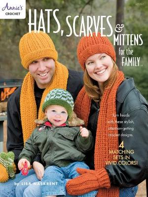 Hats, Scarves & Mittens for the Family: 4 Matching Sets in Vivid Colors! (Paperback)