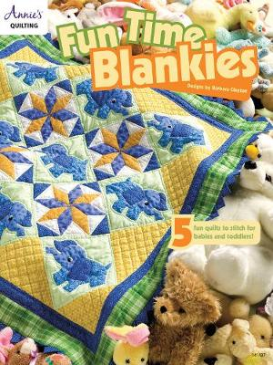 Fun Time Blankies: 5 Fun Quilts to Stitch for Babies and Toddlers (Paperback)