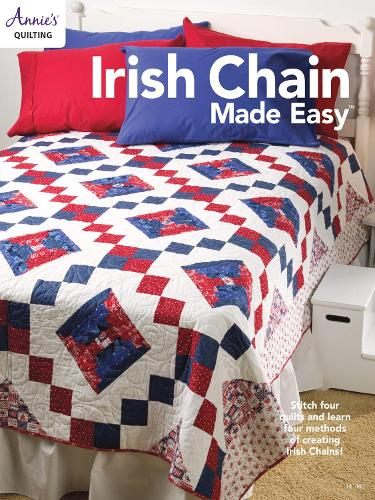 Irish Chain Made Easy: Stitch Four Quilts and Learn Four Methods of Creating Irish Chains! (Paperback)