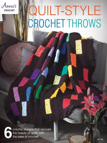 Quilt-Style Crochet Throws: 6 Colorful Designs That Recreate the Beauty of Quilts with the Ease of Crochet! (Paperback)