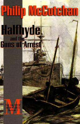 Halfhyde and the Guns of Arrest (Paperback)