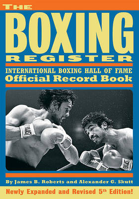 The Boxing Register: International Boxing Hall of Fame Official Record Book (Paperback)