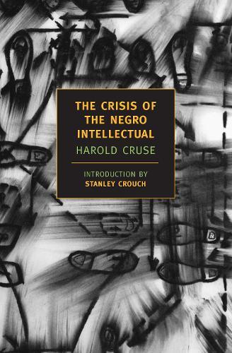 The Crisis Of The Negro Intellectua (Paperback)