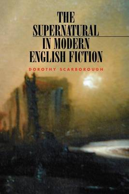 The Supernatural in Modern English Fiction (Paperback)